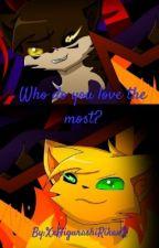 Who do you love the most? (Tigerstar x Reader x Firestar) by XxHigurashiRikaxX