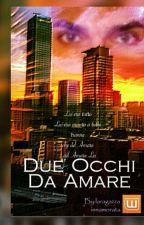 Due Occhi Da Amare by laragazzainnamorata