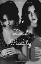 Dead Reality by Victorious-Lover