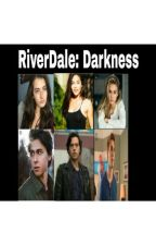 Darkness(riverdale) by HorrorQueen1315