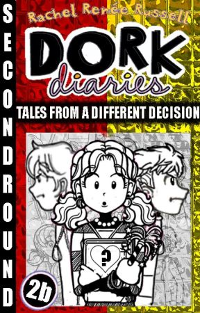 Dork Diaries: Tales From A Different Decision by SecondRound