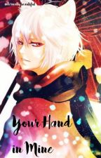 Your Hand in Mine (Tomoe x Reader) by internallybeautiful