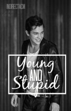 young and stupid [sequel to bad boy next door] by IndirectACM