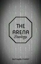 The Arena Duology [ A ROLEPLAY ] by Drag0n_Fire567