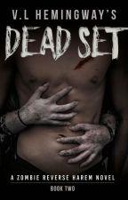 Dead Set - Book 2 of a Zombie Reverse Harem by VLHemingway