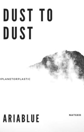 Dust to Dust by ToInfintyandBeyonce