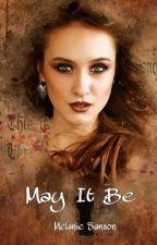 MAY IT BE by MelanieSasn
