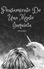 Pensamiento De Una Mente Inquieta by HiBry3