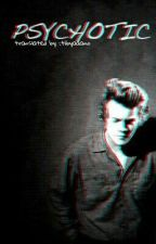 Psychotic (A Harry Styles Fanfiction) Arabic Translation by XElena_