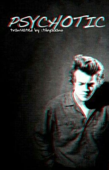 Psychotic (A Harry Styles Fanfiction) Arabic Translation