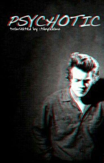 Psychotic (A Harry Styles Fanfiction) Arabic Translation