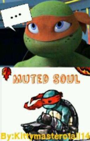 Muted Soul - Silence Pays A Price - Wattpad
