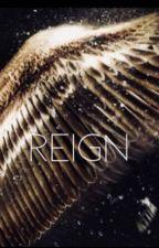 Reign  by haileymanhas123
