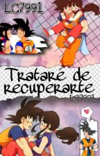 Trataré De Recuperarte (Gochi) by LC7991
