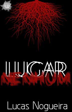 LUGAR NENHUM (COMPLETO) by Lucas_R_Nogueira
