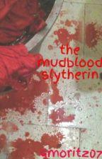 the mudblood slytherin by gmoritz07