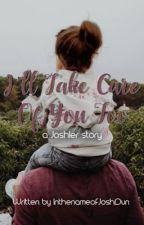 I'll Take Care Of You Too (a Joshler story) by InthenameofJoshDun