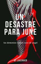 Un Desastre para June by Lucerocd