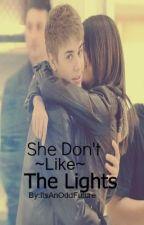 She Don't Like The Lights {Justin Bieber Fan Fiction} by ItsAnOddFuture