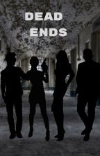 Dead Ends: The Awakening by xTeenCliche