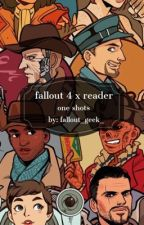 Fallout x Reader OneShots by fallout_geek_