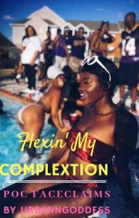 Flexin' My Complexion by UrbannGoddess