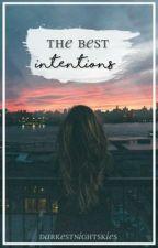The Best Intentions by darkestnightskies