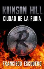 Krimson Hill: Ciudad de la Furia by Metahumano