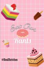 EAT OUR RANTS by RealBxtches