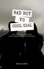 Bad boy VS Cool Girl by Astriedak
