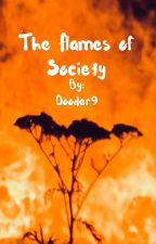 The Flames of Society by Dooder9