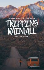 Tripping Rainfall by aflyinggirl