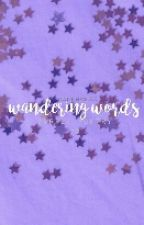 Wandering Words by Cadencexx