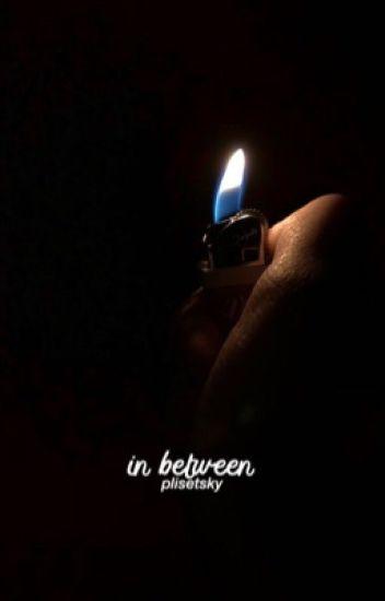 In Between // phan