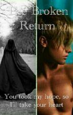 The Broken Return by DangerouseEnemy