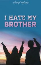 I Hate My Brother (editing!) by CherylVylona