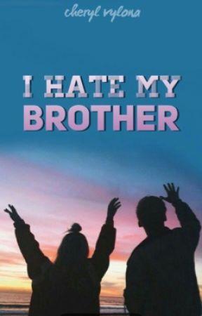 I Hate My Brother (editing!) by CherylVylona