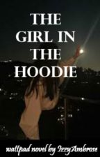 The girl in the Hoodie by IzzyAmbrose