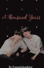 A Thousand Years J.JK & K.TH  by taeeatskookies