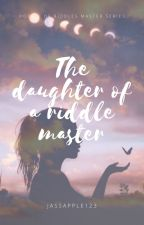 The Daughter of a Riddle Master by jcollins10