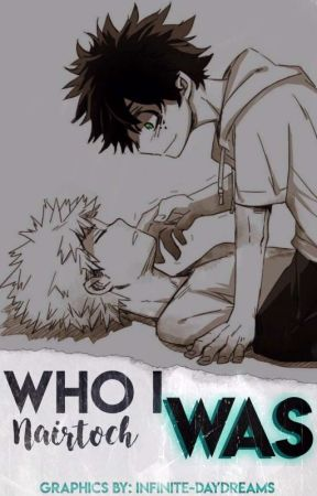 Who I Was [Deku x Kacchan] by Nairtoch
