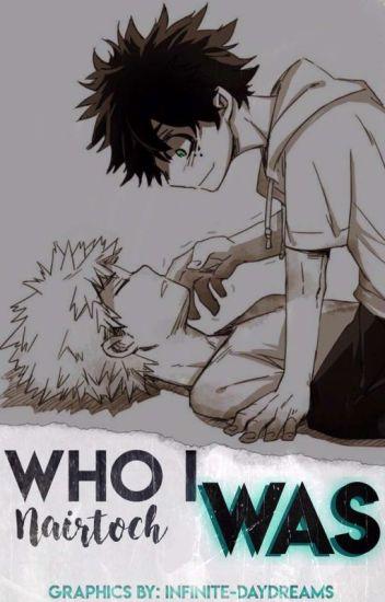 Who I Was [Deku x Kacchan]