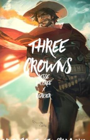 Three Crowns (Jesse McCree x Reader) by Oreofignewtonsblazko