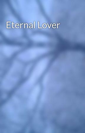 Eternal Lover by Murdeeinglove26