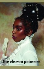 The Chosen Princess (BWWM) by badiiz