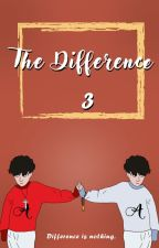 The Difference 3 by Teen_needed