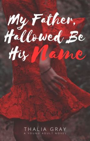 My Father, Hallowed Be His Name by ForeverFic