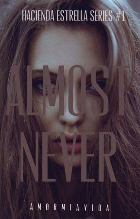 Almost Never (Hacienda Estrella Series #1) by amormiavida