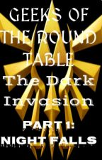 Geeks of the Round Table: The Dark Invasion Part 1: Night Falls by Gem-Productions