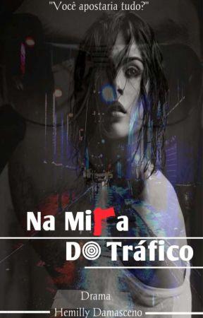 Na Mira Do Tráfico by HemillyDamaceno